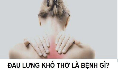 Đau lưng khó thở là bệnh gì?