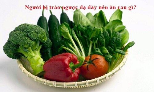 Người bệnh trào ngược axit dạ dày nên sử dụng các loại rau phù hợp